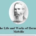 The Life and Works of Herman Melville