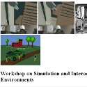 Workshop on Simultation and Interaction in Virtual Environments